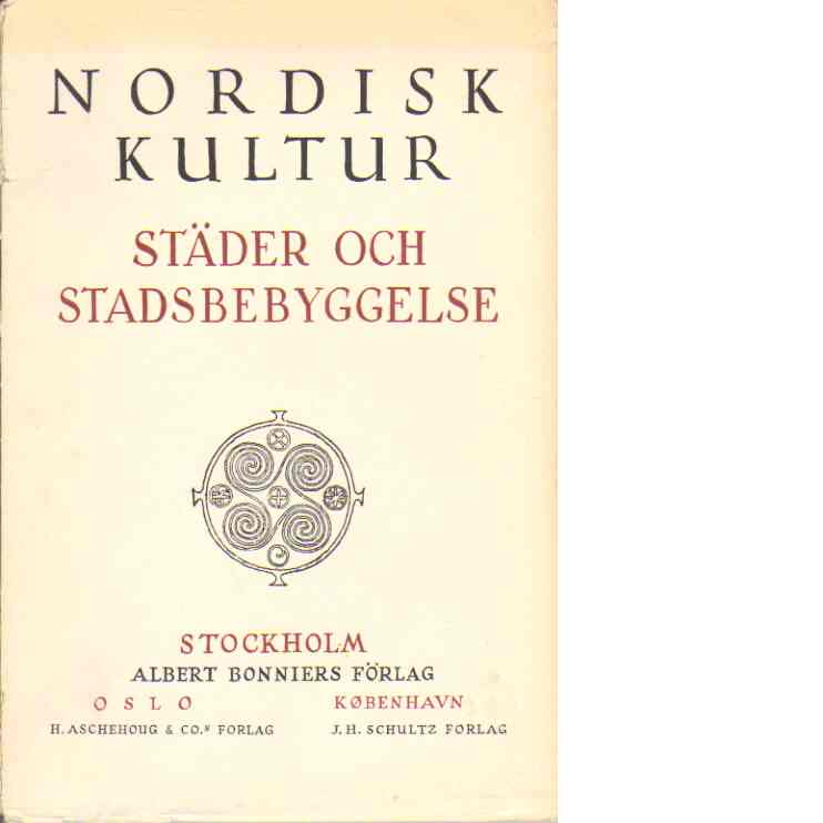 Nordisk Kultur: Städer och Stadsbebyggelse - Red.