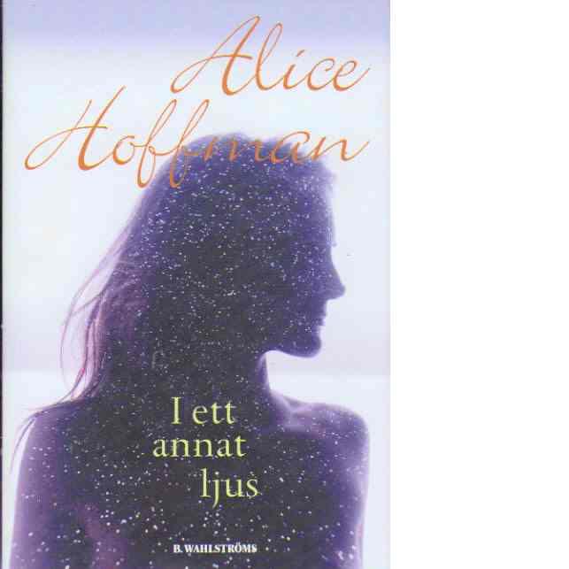 I ett annat ljus - Hoffman, Alice