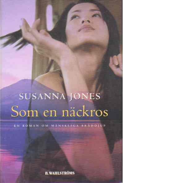 Som en näckros - Jones, Susanna