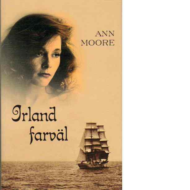 Irland, farväl - Moore, Ann
