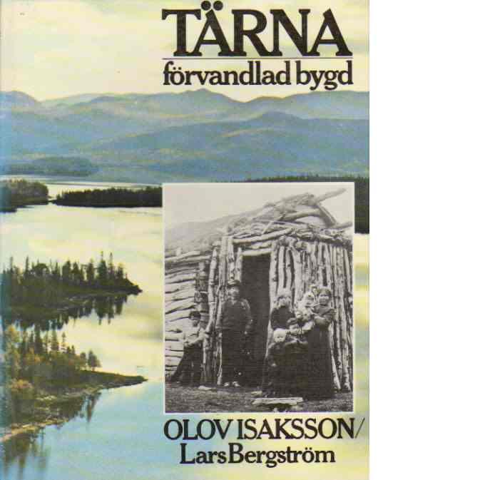 Tärna - förvandlad bygd - Isaksson, Olov