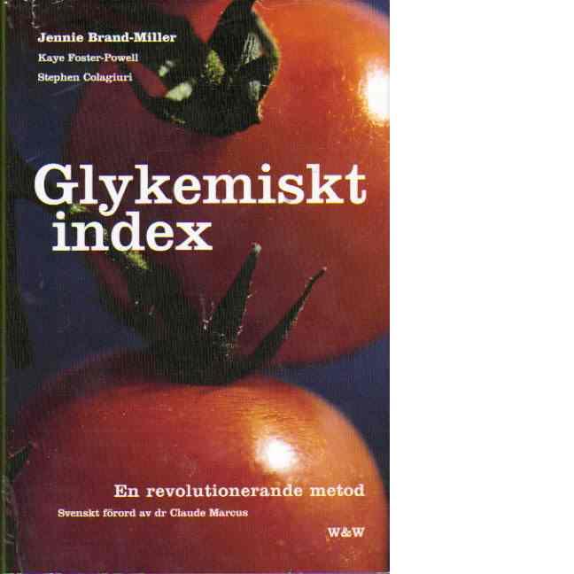 Glykemiskt index : en revolutionerande metod - Brand Miller, Janette