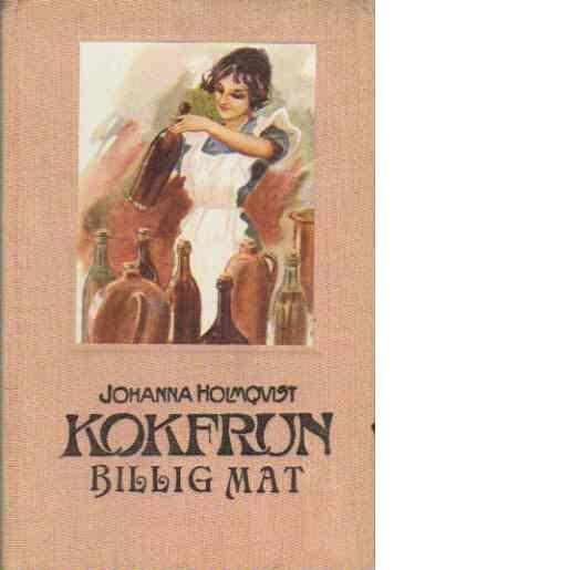 Kokfrun Billig Mat - Holmqvist, Johanna
