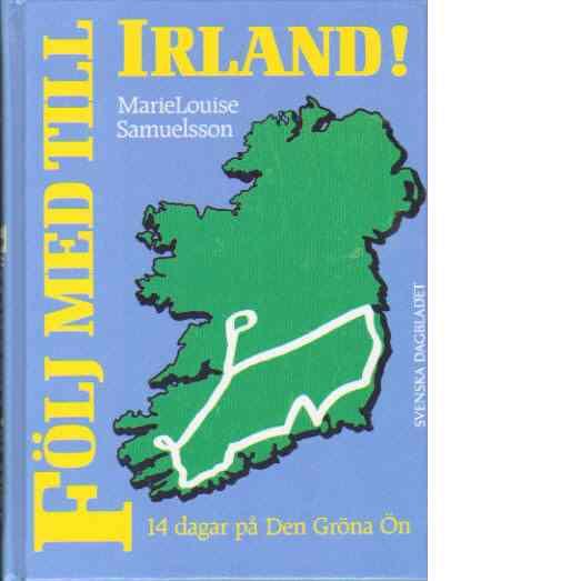 Följ med till Irland! : 14 dagar på Den gröna ön - Samuelsson, Marie Louise