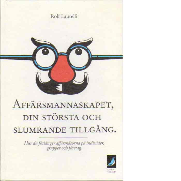 Affärsmannaskapet, din största och slumrande tillgång - Laurelli, Rolf