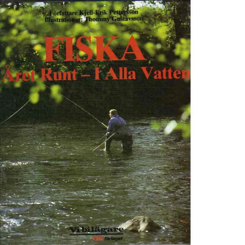 Fiska : året runt - i alla vatten - Pettersson, Kjell-Erik