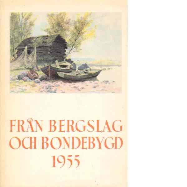 Från bergslag och bondebygd  1955 - Red.