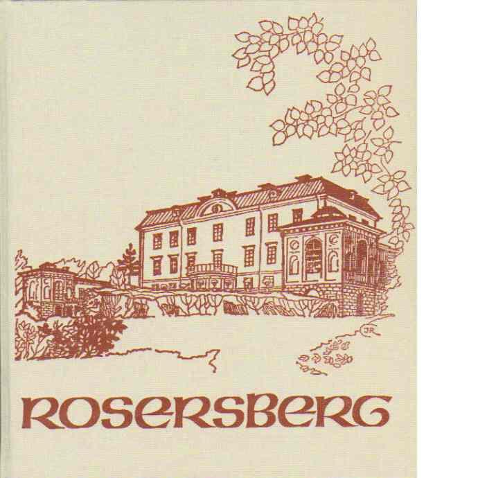 Rosersberg : en sammanställning av tillgängliga uppgifter om slottet, trädgården och parken - Lindahl, Sture