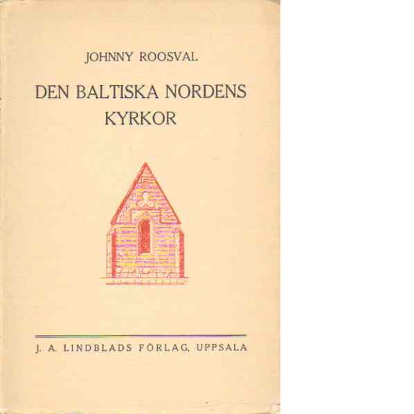 Den baltiska Nordens kyrkor - Roosval, Johnny