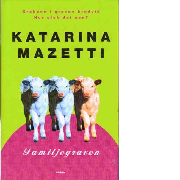 Familjegraven - Mazetti, Katarina