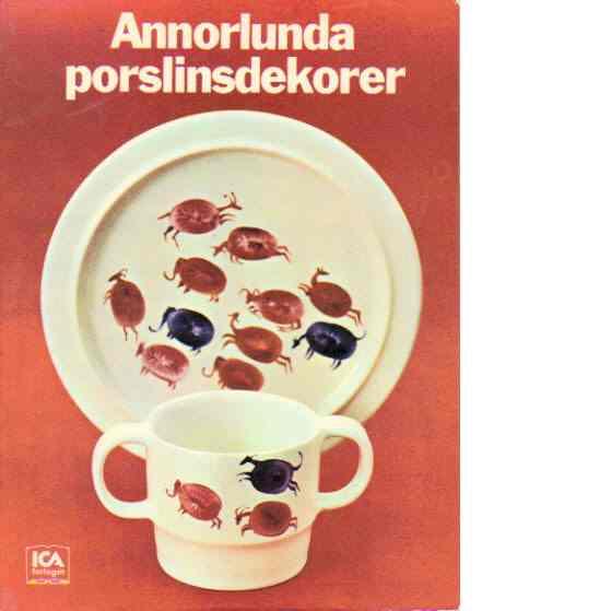 Annorlunda porslinsdekorer - Ljunggren, Margit