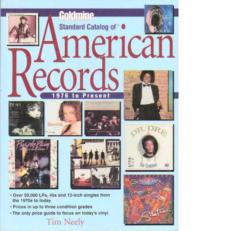 Goldmine standard catalog of american records: 1976 to present (goldmine standard catalog of american records) - Neely, Tim