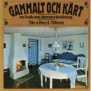 Gammalt och kärt : en bok om återanvändning - Nilson, Siv