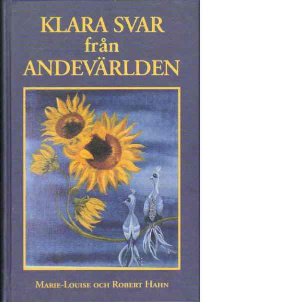 Klara svar från andevärlden : ett dokument över andliga upplysningar - Hahn, Marie-Louise