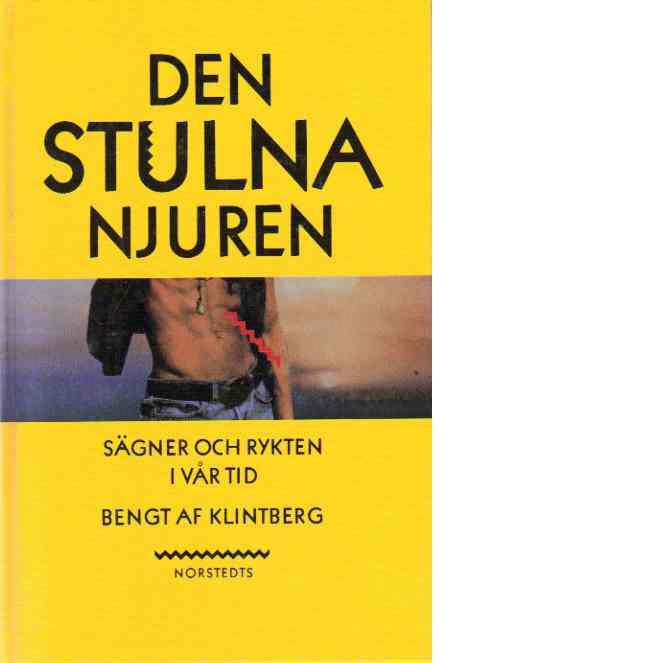 Den stulna njuren : sägner och rykten i vår tid - af Klintberg, Bengt