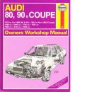 Audi 80, 90 & coupe owners workshop manual - Legg, Andrew K.