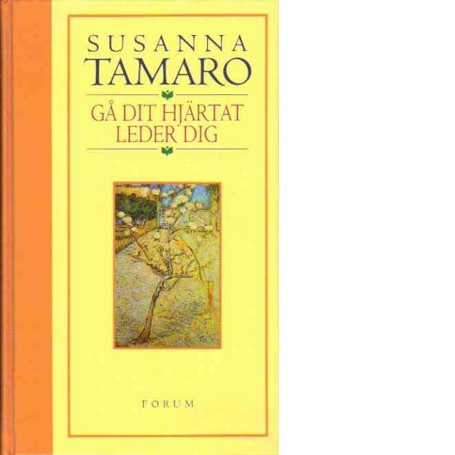Gå dit hjärtat leder dig - Tamaro, Susanna