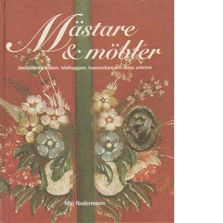 Mästare & möbler - Nodermann, Maj