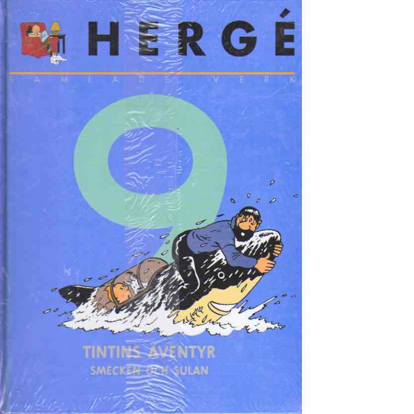 Hergé samlade verk 9 : Enhörningens hemlighet, Rackham den rödes skatt - Rackartyg med Smecken och Sulan - Hergé pseudonym för Georges Prosper Remi