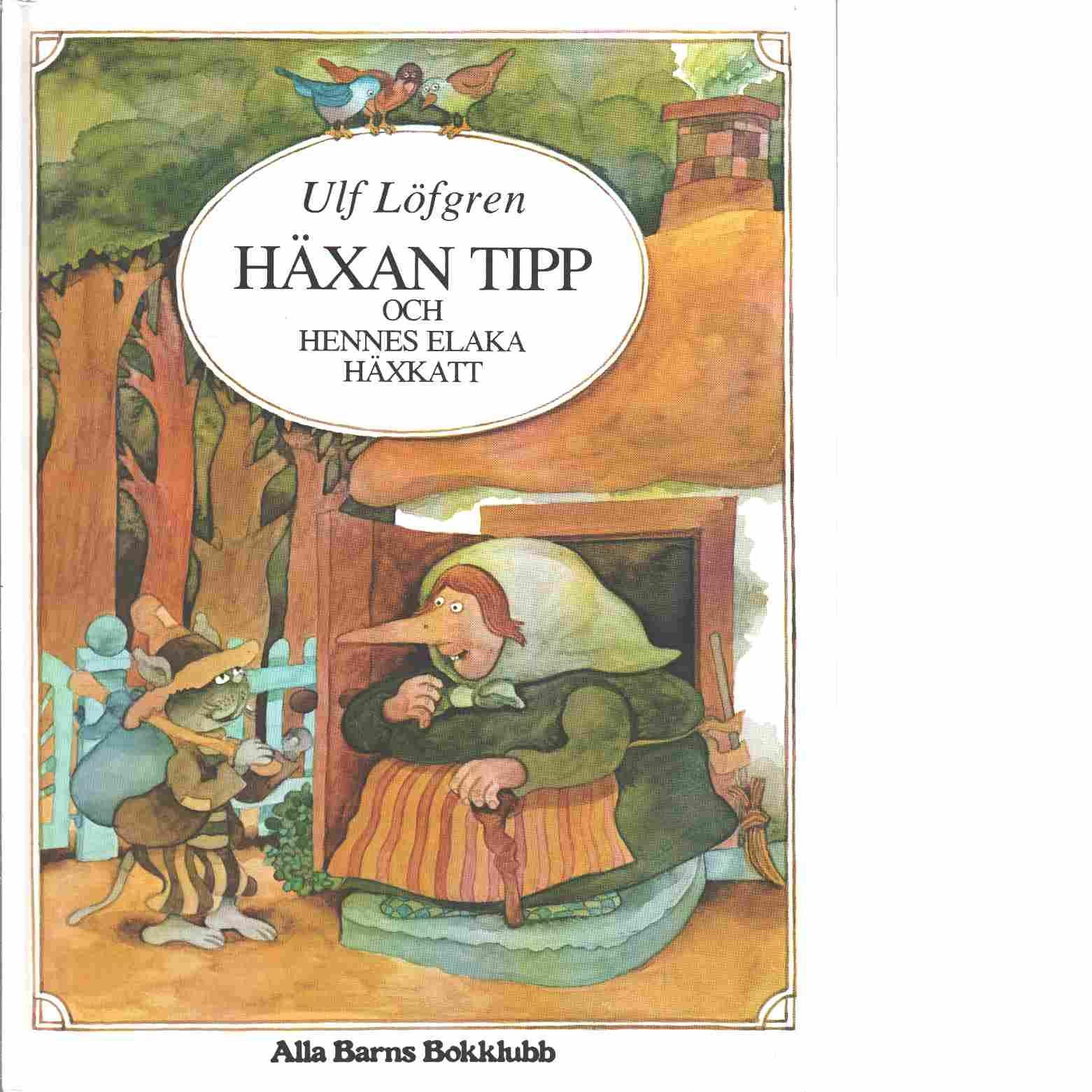 Häxan tipp och hennes elaka häxkatt - Löfgren, Ulf