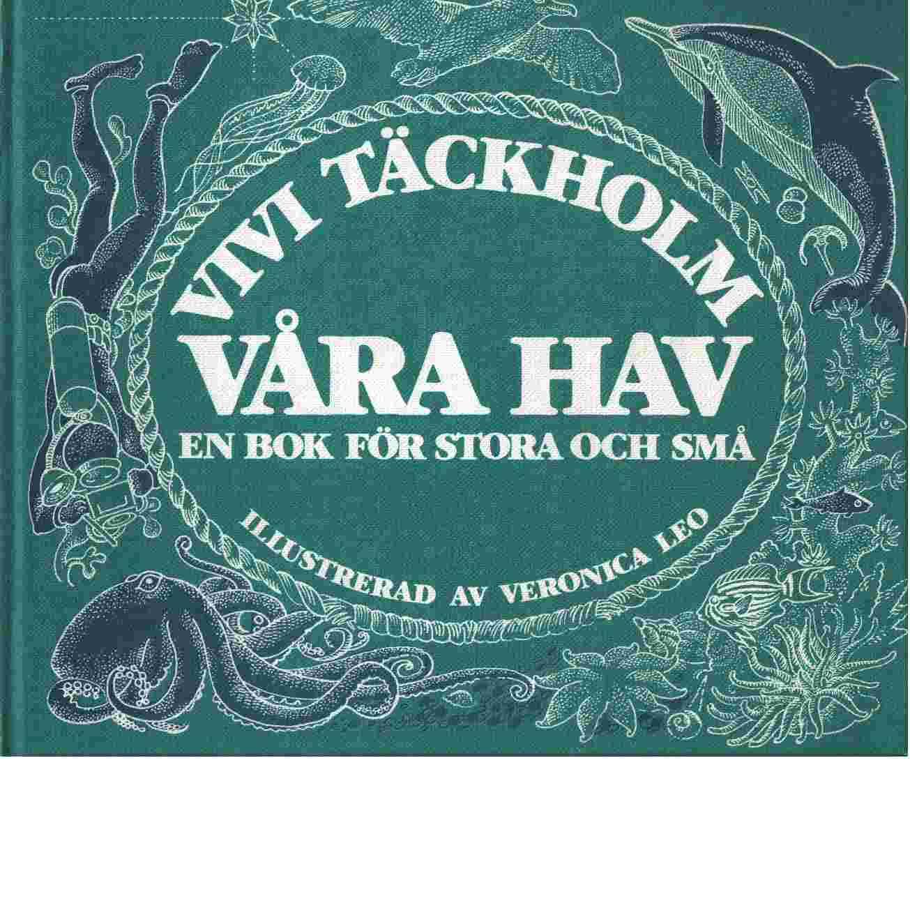 Våra Hav : En bok för stora och små - Täckholm, Vivi