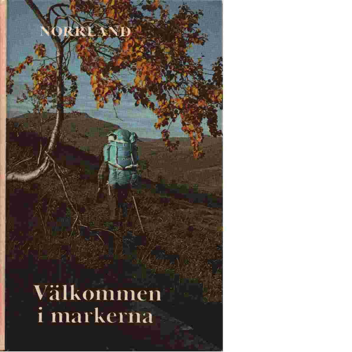 Välkommen i markerna - Red. Gustafson Bertil och Rosén Bo