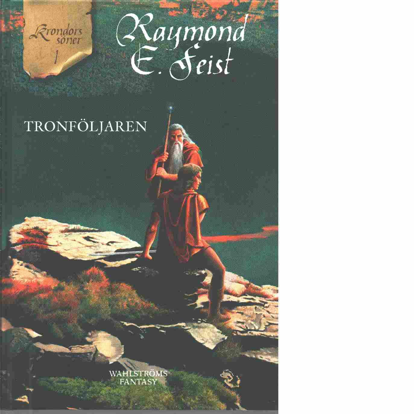 Tronföljaren - Krondors söner 1 - Feist, Raymond E.