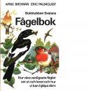 Fågelbok - Broman, Arne,  och  Palmquist, Eric