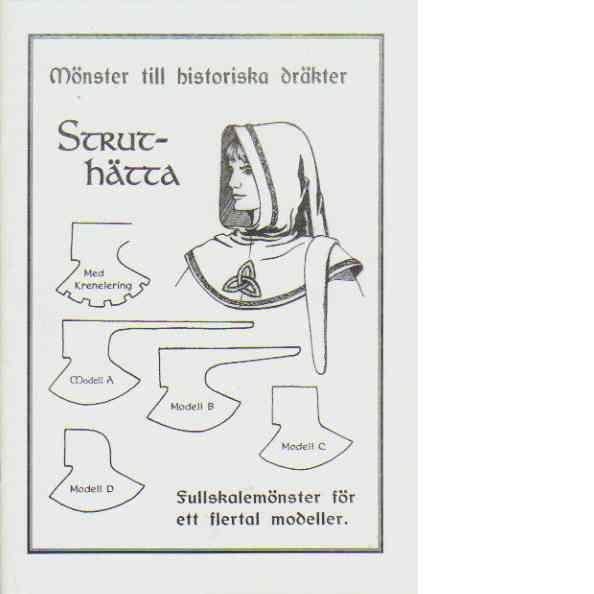 Mönster till historiska dräkter - Struthätta - Sophias Ateljé