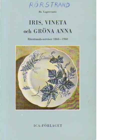 Iris Vineta och Gröna Anna -  Lagercrantz Bo