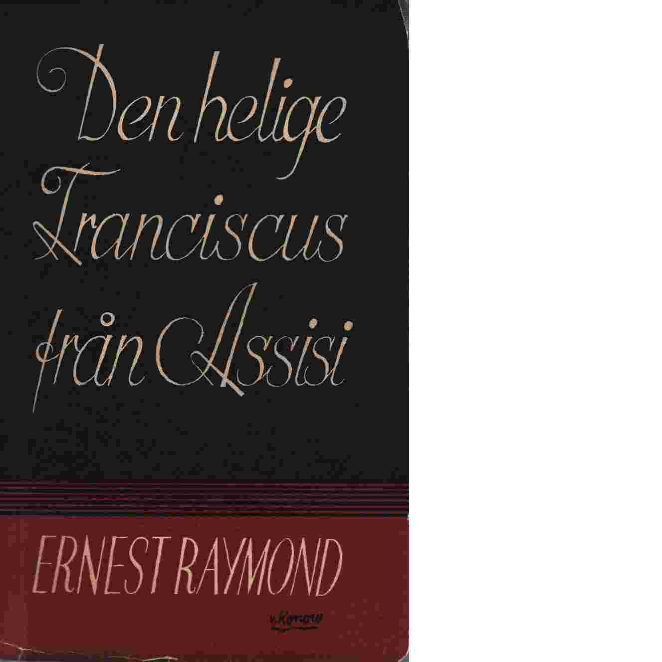 Den helige Franciscus från Assisi - Raymond, Ernest