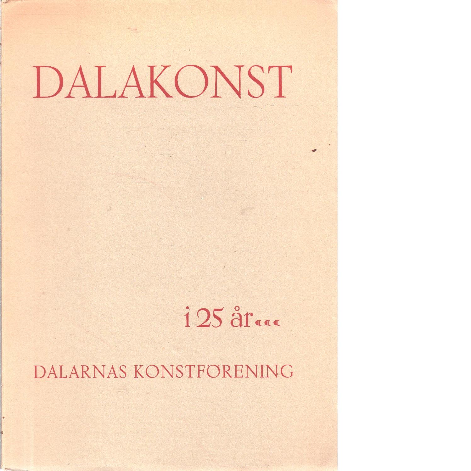 Dalakonst i 25 år - Dalarnas konstförening