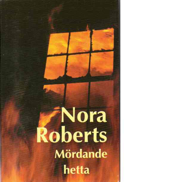 Mördande hetta - Roberts, Nora