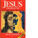 Jesus då och nu - Watson, David och Jenkins, Simon