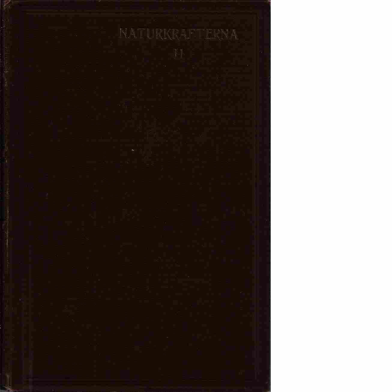 Naturkrafterna och deras användning. [2], De allmänna naturkrafterna. Fysikaliska och kemiska företeelser och deras tillämpning - Dumrath, Oscar Heinrich