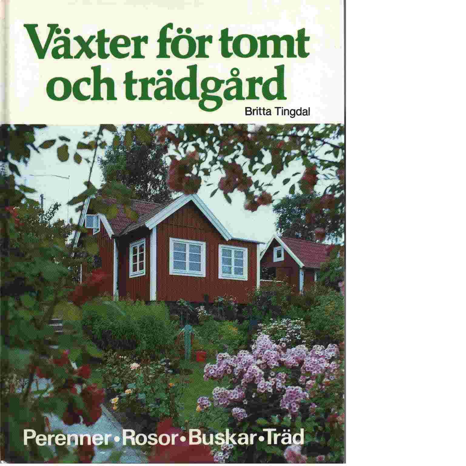 Växter för tomt och trädgård - Tingdal, Britta