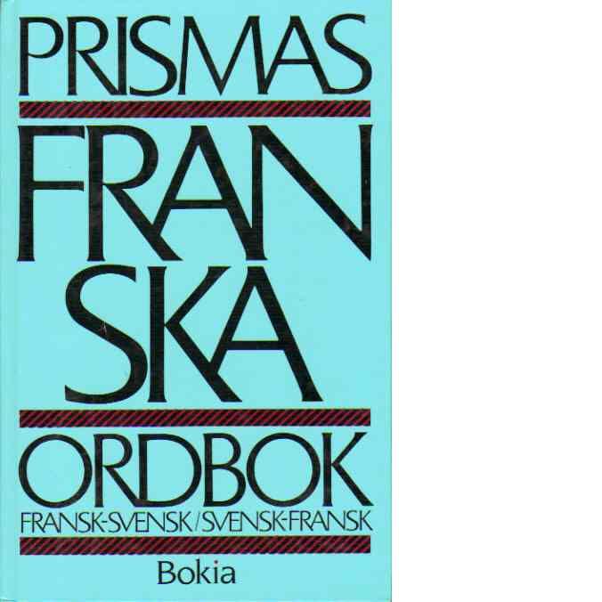 Prismas fransk-svenska och svensk-franska ordbok - Gomer, Eva