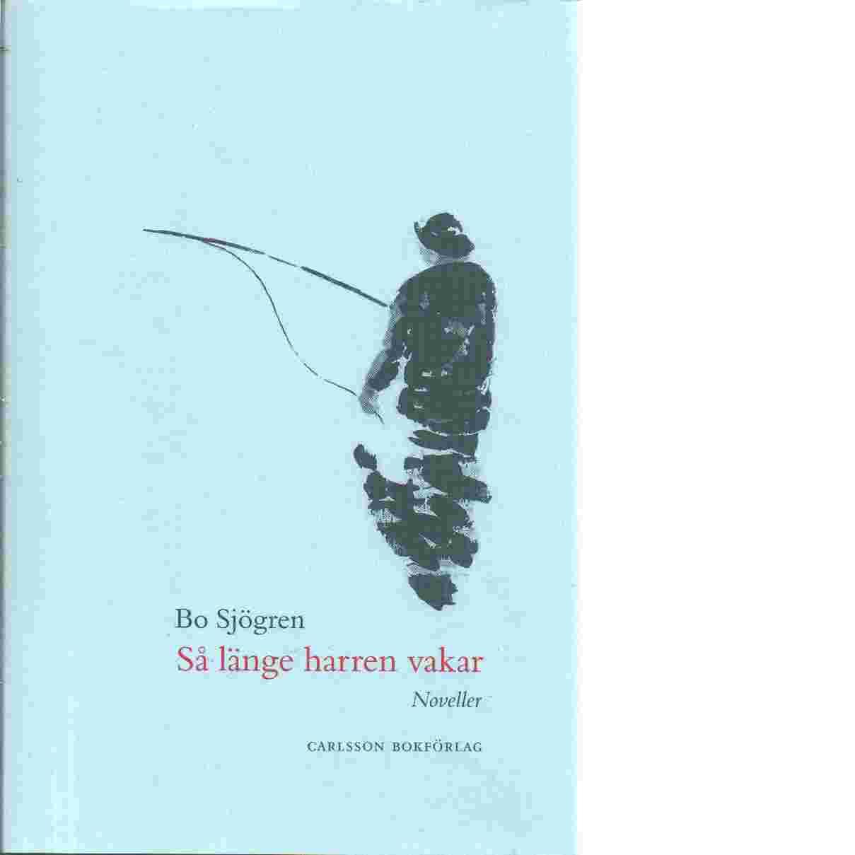 Så länge harren vakar - Sjögren,  Bo