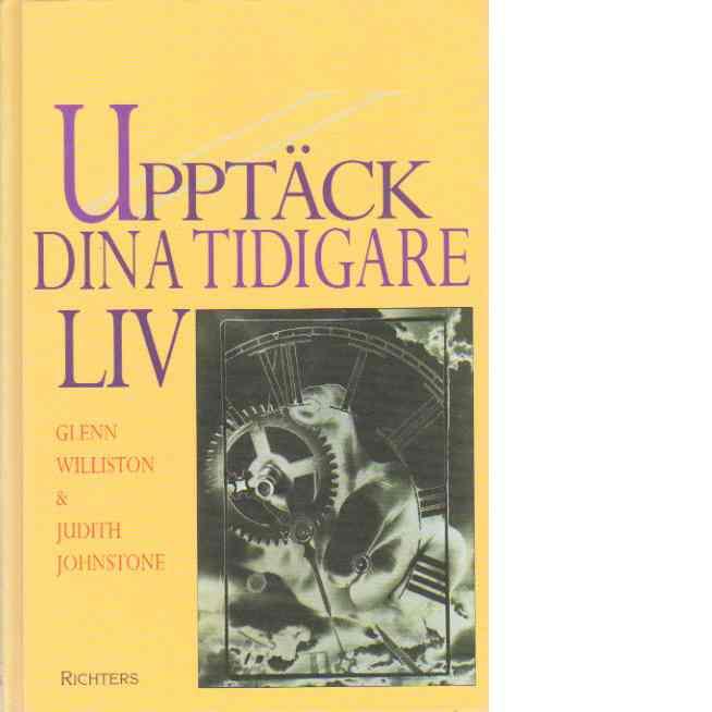 Upptäck dina tidigare liv - Williston, Glenn & Johnstone, Judith