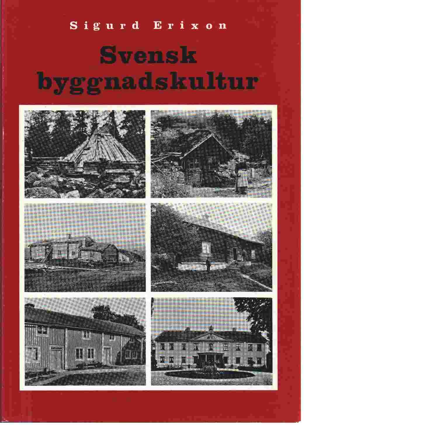 Svensk byggnadskultur - Erixon Sigurd