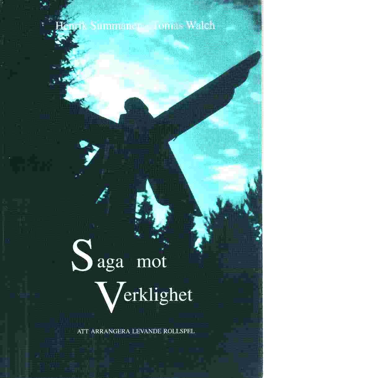 Saga mot verklighet - Summannen Henrik och Walch Tomas
