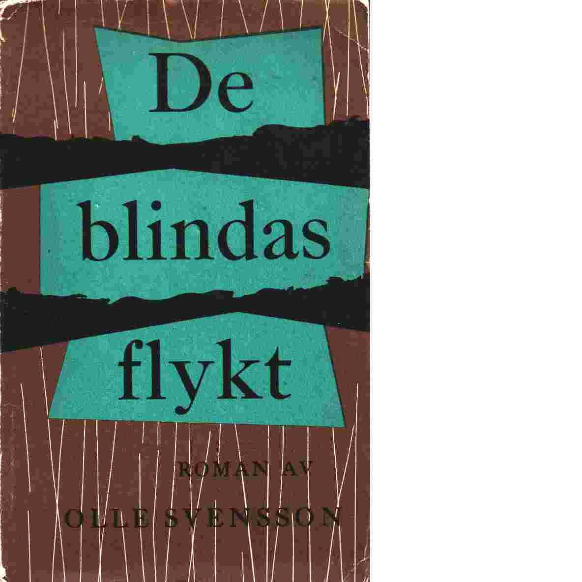 De blindas flykt - Svensson, Olle