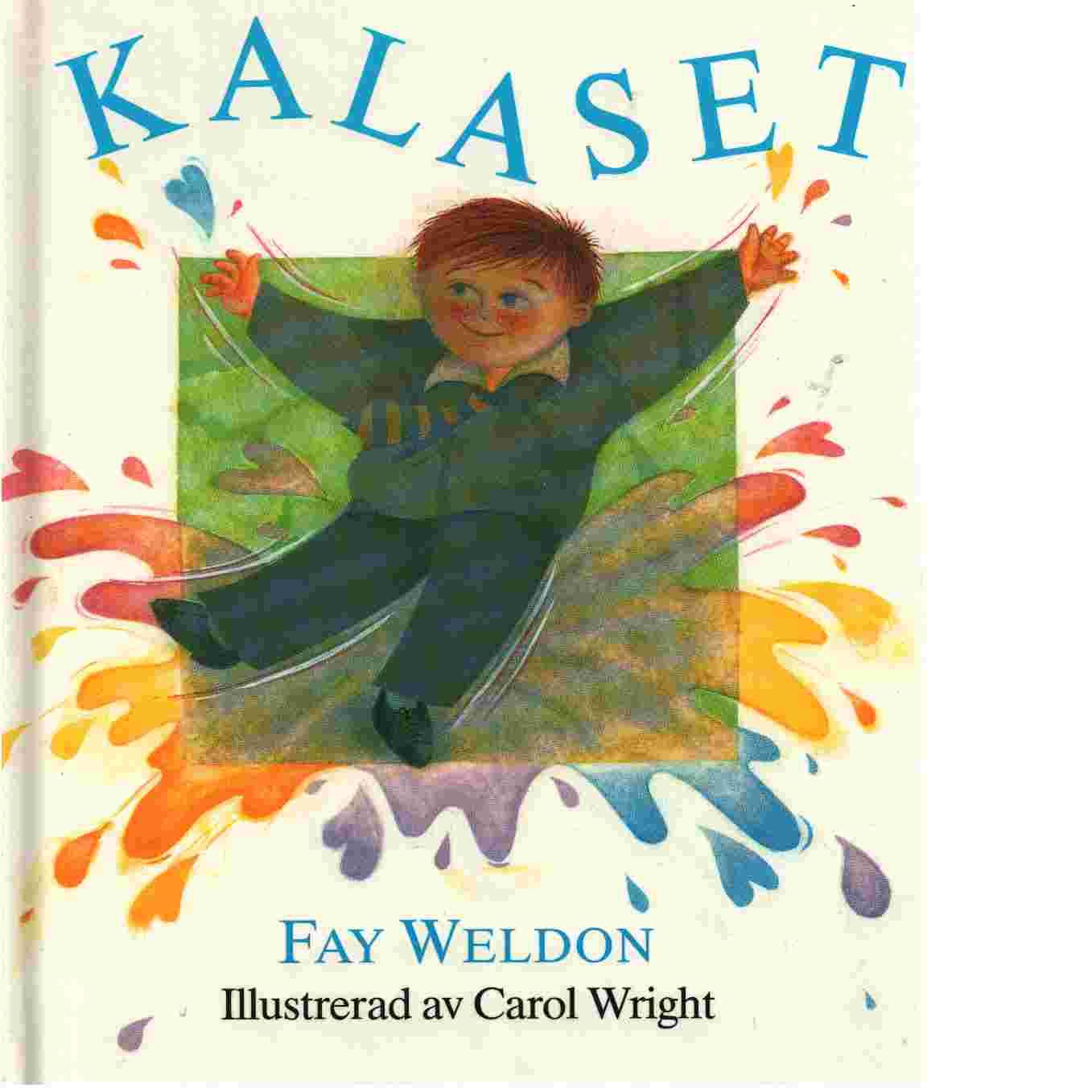 Kalaset - Weldon, Fay  och  Wright, Carol