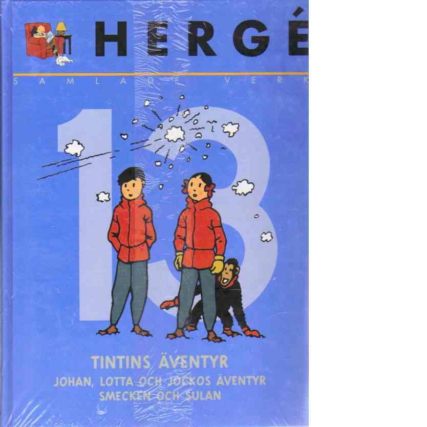 Hergé samlade verk 13 : Det hemliga vapnet - Kobrornas dal - Rackartyg med Smecken och Sulan - Hergé pseudonym för Georges Prosper Remi