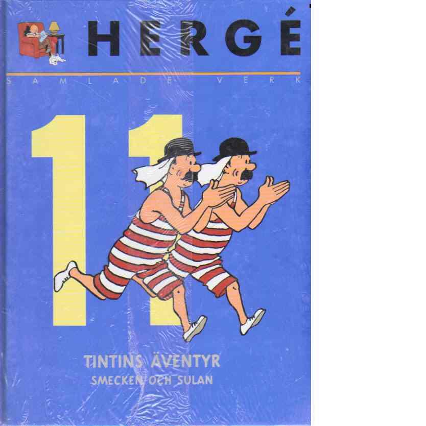 Hergé samlade verk 11 : Det svarta guldet - Smecken och Sulan - Hergé pseudonym för Georges Prosper Remi