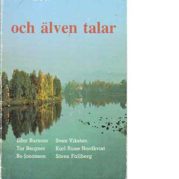 och älven talar - Nordkvist, Karl Rune m. fl.