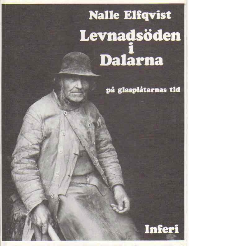 Levnadsöden i Dalarna - på glasplåtarnas tid - Elfqvist, Nalle