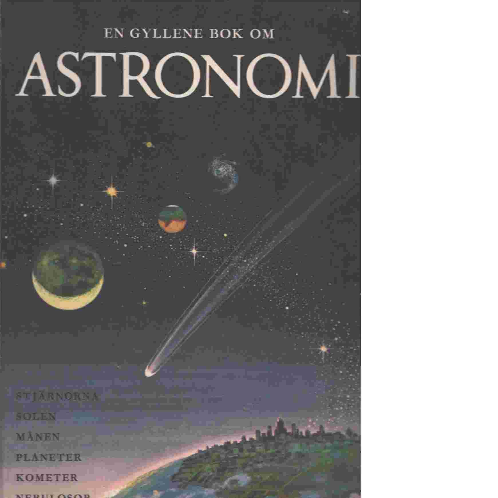 En gyllene bok om astronomi - Wyler  Rose och Ames Gerald