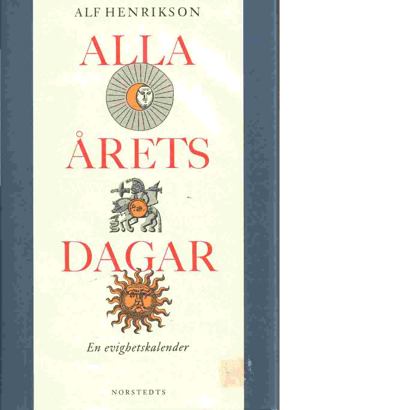 Alla årets dagar : En evighetskalender - Henrikson, Alf