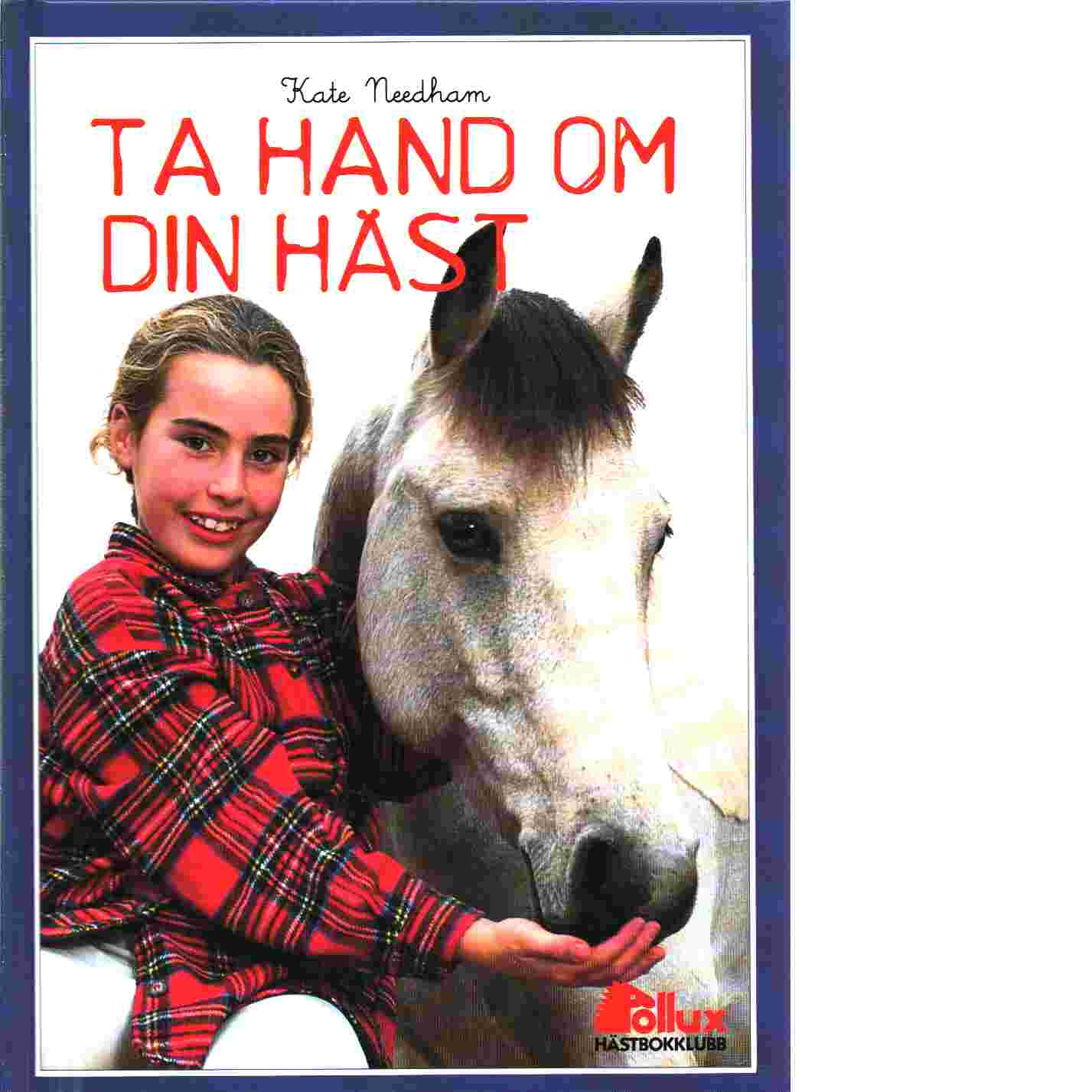 Ta hand om din häst - Needham, Kate